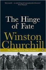 The Hinge of Fate - Winston Churchill