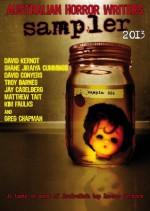 Australian Horror Writers Sampler 2013 - Jay Caselberg, David Conyers, Shane Jiraiya Cummings, Matthew Tait, Troy Barnes, Greg Chapman, Kim Faulks, David Kernot