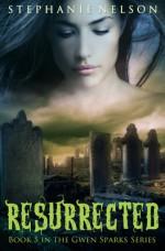Resurrected - Stephanie Nelson