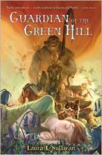 Guardian of the Green Hill - Laura L. Sullivan, David Wyatt