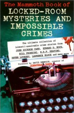 The Mammoth Book of Locked-Room Mysteries and Impossible Crimes - Mike Ashley, David Renwick