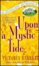 Upon a Mystic Tide - Victoria Barrett