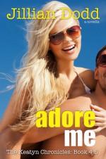 Adore Me - Jillian Dodd