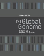 The Global Genome: Biotechnology, Politics, and Culture - Eugene Thacker