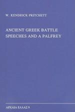 Ancient Greek Battle Speeches and a Palfrey - W. Kendrick Pritchett