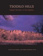 Tsodilo Hills: Copper Bracelet of the Kalahari - Alec C. Campbell, Larry E. Robbins, Michael Taylor