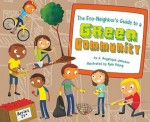 The Eco-Neighbor's Guide to a Green Community (Point It Out! Tips for Green Living, #3) - J. Angelique Johnson, Kyle Poling