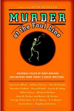 Murder at the Foul Line: Original Tales of Hoop Dreams and Deaths from Today's Great Writers - Lawrence Block, Robert B. Parker, George Pelecanos, Jeffery Deaver, Mike Lupica, Laurie R. King, Otto Penzler, Brendan DuBois, Michael Malone, S.J. Rozan, Justin Scott, Parnell Hall, Stephen Solomita, Joan H. Parker, Sue DeNymme