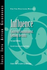 Influence: Gaining Commitment, Getting Results (Second Edition) - Harold Scharlatt, Roland Smith
