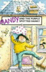 Mandy And The Purple Spotted Hanky - Vivian French, Chris Fisher