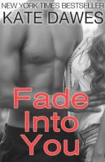 Fade into You - Kate Dawes