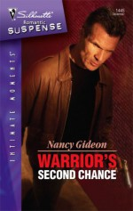 Warrior's Second Chance (Silhouette Intimate Moments, #1445) - Nancy Gideon