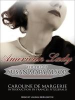 American Lady: The Life of Susan Mary Alsop - Caroline de Margerie, Laural Merlington