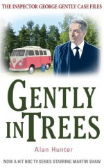 Gently in Trees - Alan Hunter