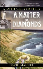 A Matter of Diamonds: A Faith Abbey Mystery - David Manuel