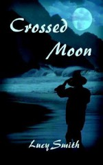 Crossed Moon - Lucy Smith