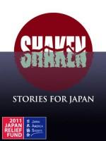 SHAKEN: Stories for Japan - I.J. Parker, Gary Phillips, C.J. West, Dale Furutani, Wendy Hornsby, Naomi Hirahara, Debbi Mack, Cara Black, Brett Battles, Timothy Hallinan