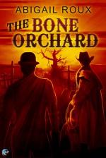 The Bone Orchard - Abigail Roux