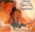 Won't Papa Be Surprised! - Terri Cohlene, Elizabeth Sayles