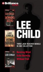 Lee Child Collection 2: Running Blind / Echo Burning / Without Fail - Dick Hill, Lee Child