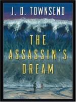 The Assassin's Dream - J.D. Townsend, Alan M. Clark
