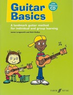 Guitar Basics: A Landmark Guitar Method for Individual and Group Learning (Book & CD) (Faber Edition) - James Longworth, Nick Walker, Andy Cooke