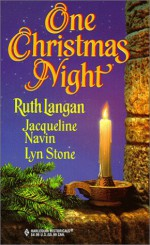 One Christmas Night - Ruth Langan, Lyn Stone, Jacqueline Navin