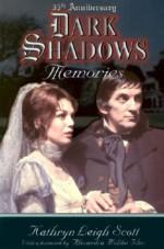 Dark Shadows: Memories - Kathryn Leigh Scott, Lara Parker, Alexandra Moltke Isles