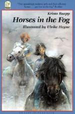 Horses in the Fog - Krista Ruepp, Ulrike Heyne, J. James, U Heyne, J. Alison James