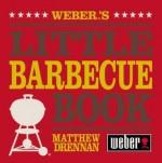 Weber's Little Barbecue Book - Matthew Drennan