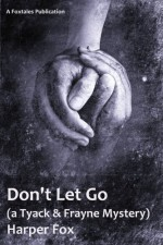 Don't Let Go - Harper Fox