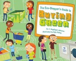 The Eco-Shopper's Guide to Buying Green (Point It Out! Tips for Green Living, #4) - J. Angelique Johnson, Kyle Poling
