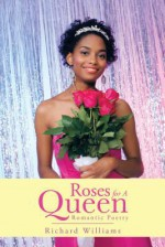Roses for a Queen: Romantic Poetry - Richard Williams