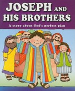 Joseph and His Brothers: A Story about God's Perfect Plan - Carolyn Larsen, Caron Turk