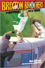 It Happened on a Train - Mac Barnett, Adam Rex