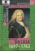 Multimedialna historia Polski - TOM 12 - od Sasa do Lasa 1697 - 1763 - Tadeusz Cegielski, Beata Janowska, Joanna Wasilewska-Dobkowska