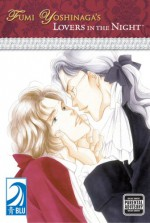 Fumi Yoshinaga's: Lovers in the Night (Yaoi) - Fumi Yoshinaga