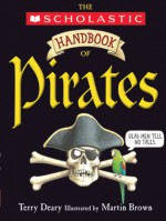 Handbook Of Pirates - Terry Deary, Martin Brown