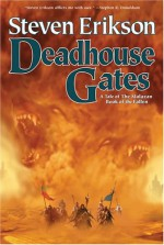 Deadhouse Gates - Steven Erikson