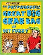 The Potpourrific Great Big Grab Bag of Get Fuzzy - Darby Conley