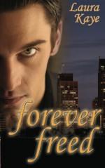 Forever Freed - Laura Kaye