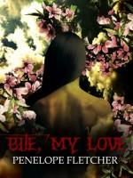 Bite, My Love - Penelope Fletcher