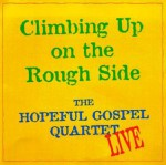Climbing Up on the Rough Side - Hopeful Gospel, Garrison Keillor, Kate MacKenzie, Robin Williams, Linda D. Williams