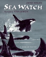 Sea Watch - Jane Yolen, Ted Lewin