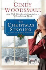 The Christmas Singing: A Romance from the Heart of Amish Country - Cindy Woodsmall