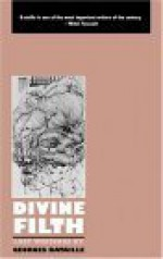 Divine Filth: Lost Writings (Modern Classics) - Georges Bataille