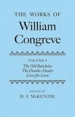 The Works of William Congreve: Volume I - William Congreve