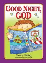 Good Night, God - Sherry Nieting, Caron Turk