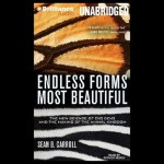 Endless Forms Most Beautiful: The New Science of Evo Devo and the Making of the Animal Kingdom - Sean B. Carroll, Arthur Morey, Brilliance Audio