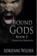 Bound Gods: Crocuta Crocuta - Adrienne Wilder